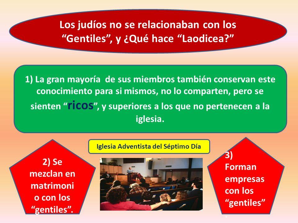 Los judíos no se relacionaban con los Gentiles , y ¿Qué hace Laodicea