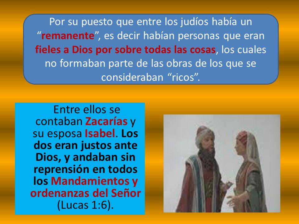 Por su puesto que entre los judíos había un remanente , es decir habían personas que eran fieles a Dios por sobre todas las cosas, los cuales no formaban parte de las obras de los que se consideraban ricos .