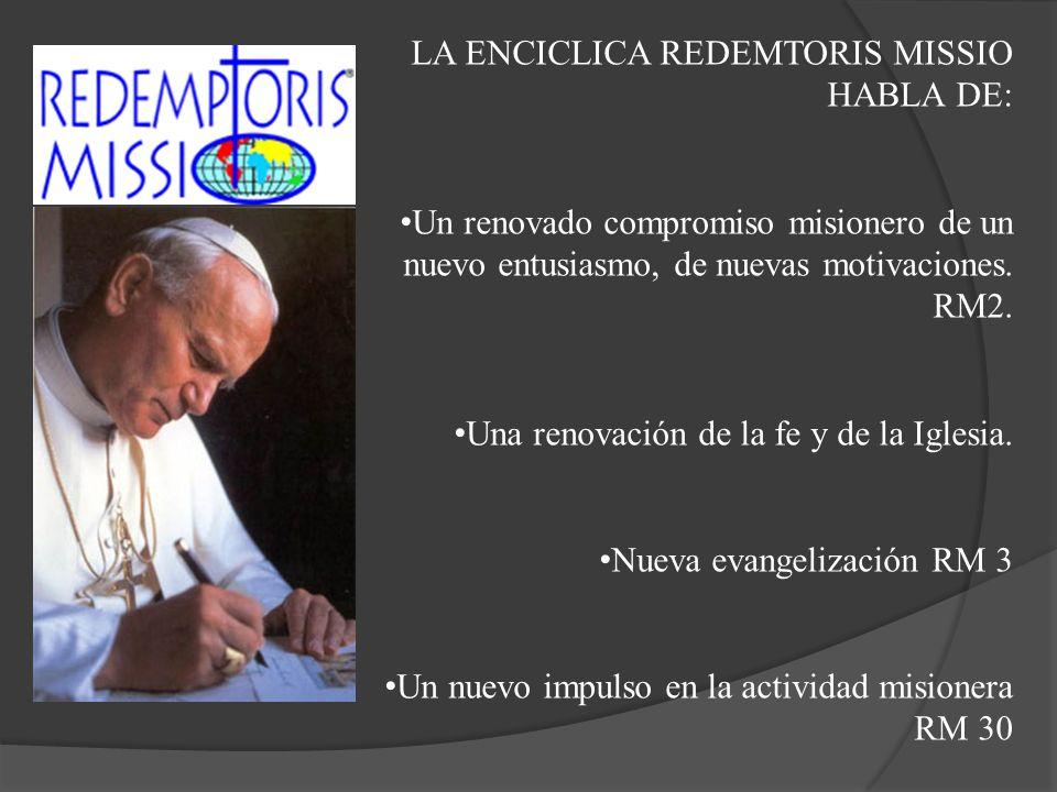 LA ENCICLICA REDEMTORIS MISSIO HABLA DE: