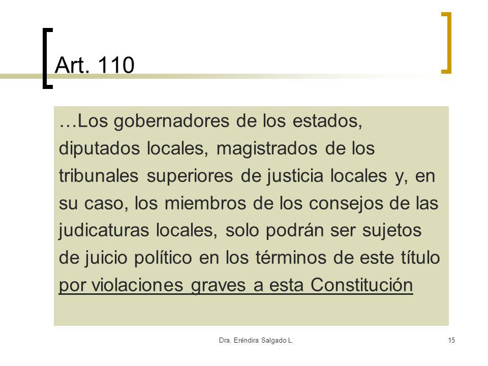Art. 110 …Los gobernadores de los estados,