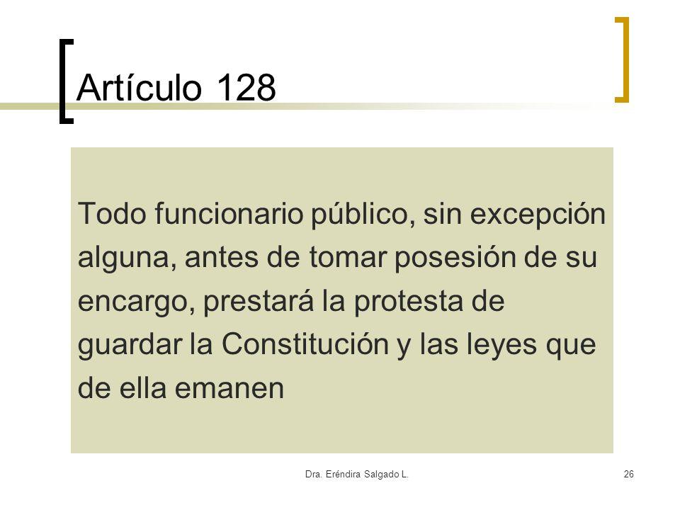 Artículo 128 Todo funcionario público, sin excepción