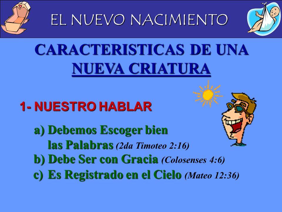 CARACTERISTICAS DE UNA NUEVA CRIATURA