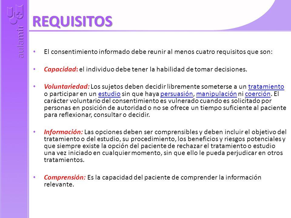 REQUISITOSEl consentimiento informado debe reunir al menos cuatro requisitos que son: