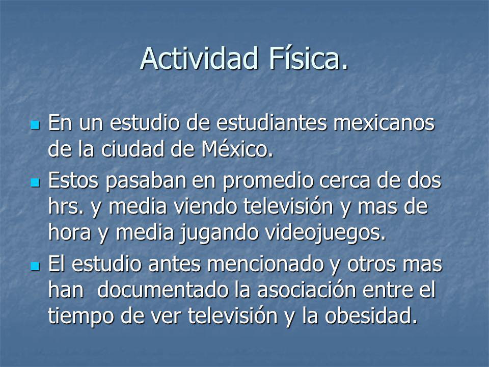 Actividad Física. En un estudio de estudiantes mexicanos de la ciudad de México.
