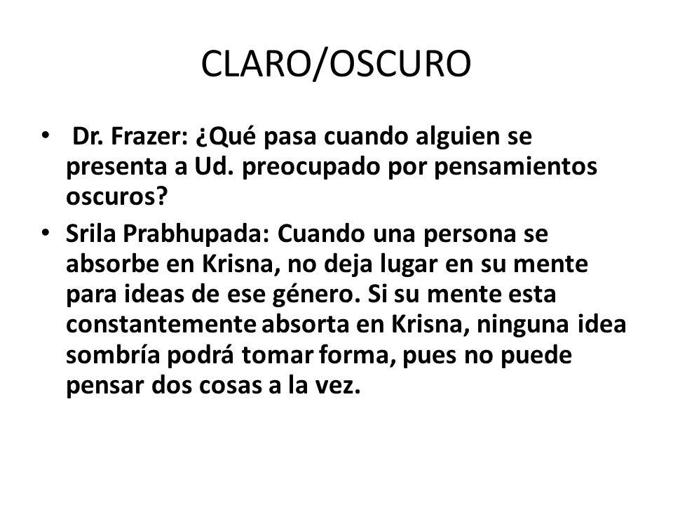 CLARO/OSCURO Dr. Frazer: ¿Qué pasa cuando alguien se presenta a Ud. preocupado por pensamientos oscuros
