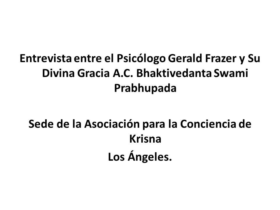 Entrevista entre el Psicólogo Gerald Frazer y Su Divina Gracia A. C
