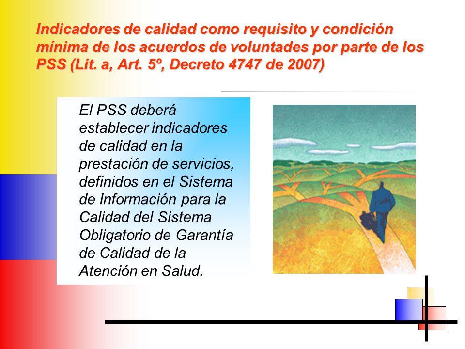Indicadores de calidad como requisito y condición mínima de los acuerdos de voluntades por parte de los PSS (Lit. a, Art. 5º, Decreto 4747 de 2007)