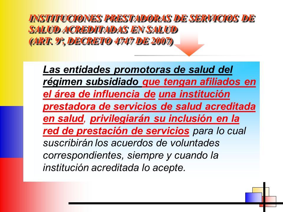 INSTITUCIONES PRESTADORAS DE SERVICIOS DE SALUD ACREDITADAS EN SALUD (ART. 9º, DECRETO 4747 DE 2007)