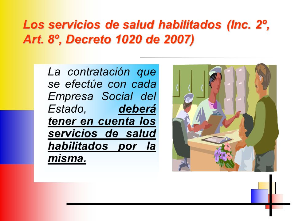 Los servicios de salud habilitados (Inc. 2º, Art