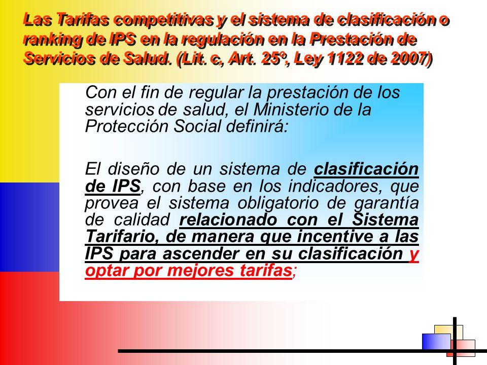 Las Tarifas competitivas y el sistema de clasificación o ranking de IPS en la regulación en la Prestación de Servicios de Salud. (Lit. c, Art. 25º, Ley 1122 de 2007)