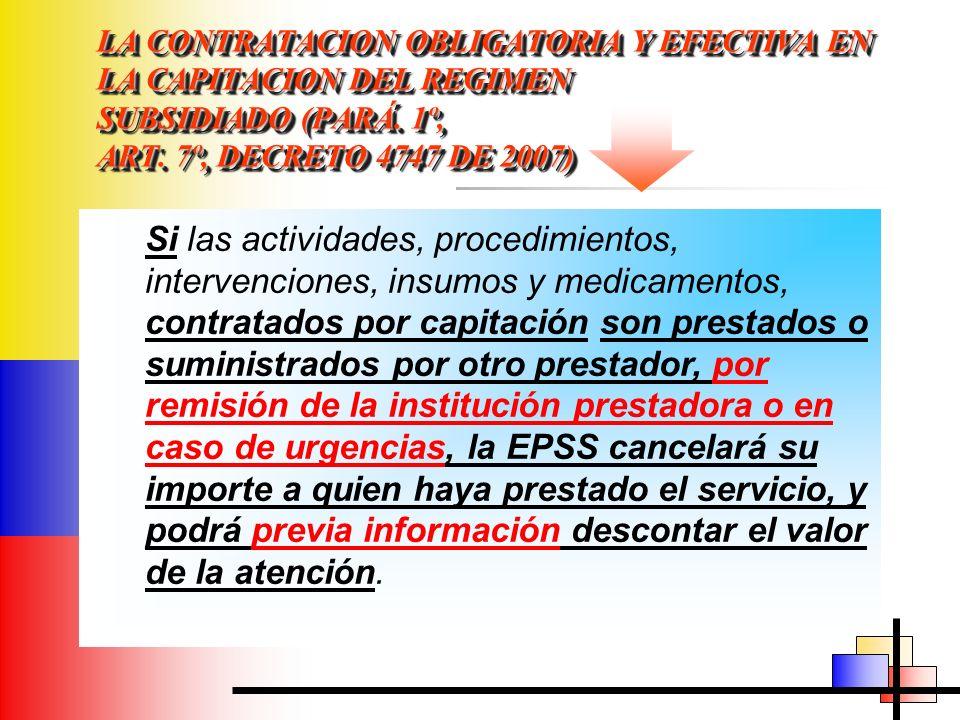 LA CONTRATACION OBLIGATORIA Y EFECTIVA EN LA CAPITACION DEL REGIMEN SUBSIDIADO (PARÁ. 1º, ART. 7º, DECRETO 4747 DE 2007)