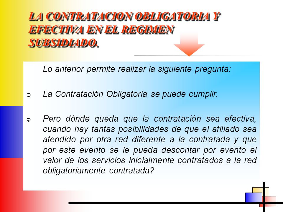 LA CONTRATACION OBLIGATORIA Y EFECTIVA EN EL REGIMEN SUBSIDIADO.