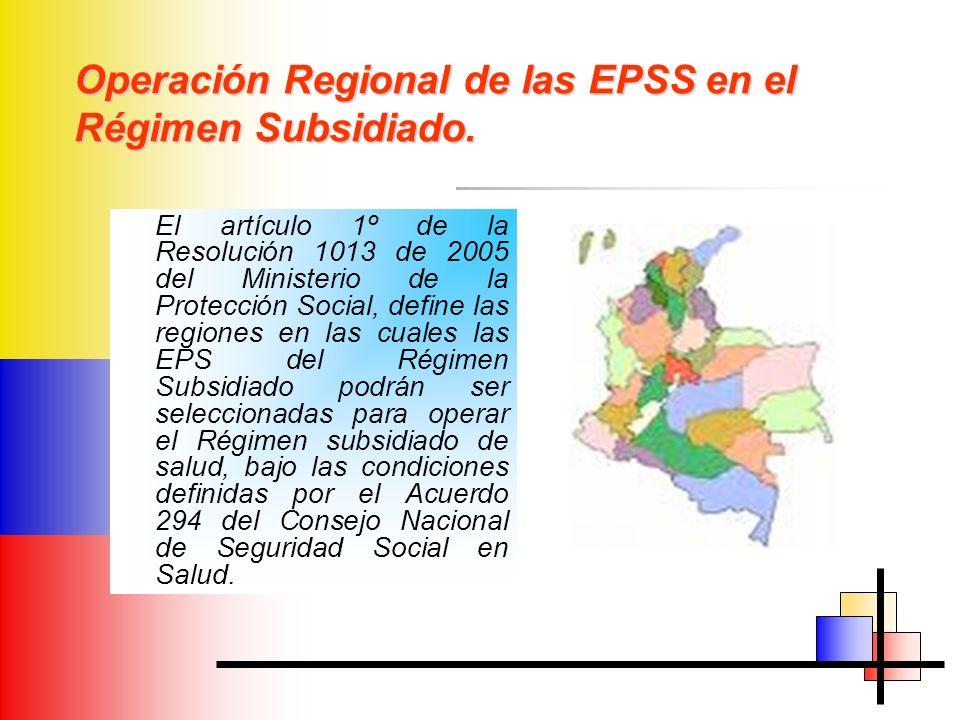 Operación Regional de las EPSS en el Régimen Subsidiado.