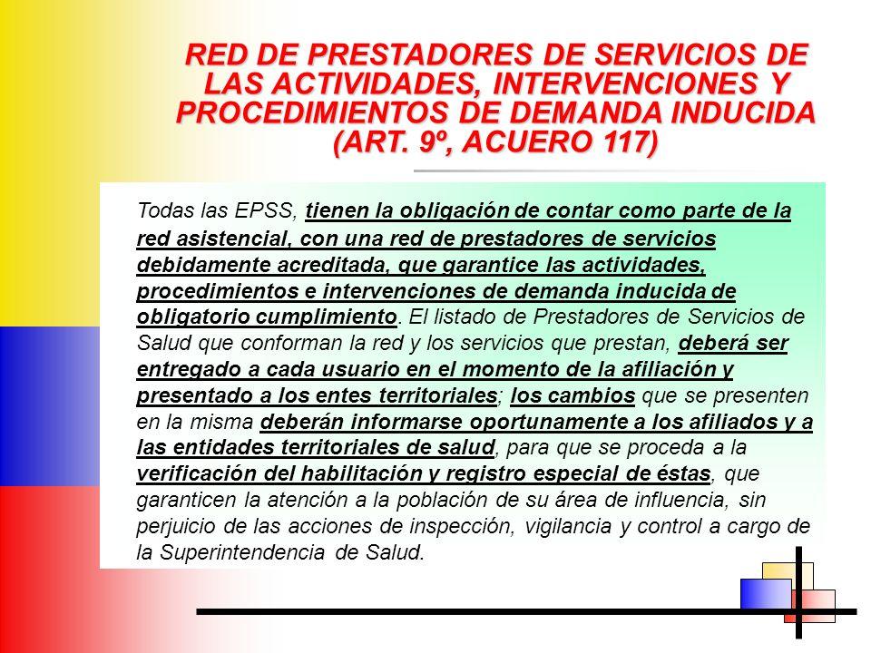 RED DE PRESTADORES DE SERVICIOS DE LAS ACTIVIDADES, INTERVENCIONES Y PROCEDIMIENTOS DE DEMANDA INDUCIDA (ART. 9º, ACUERO 117)