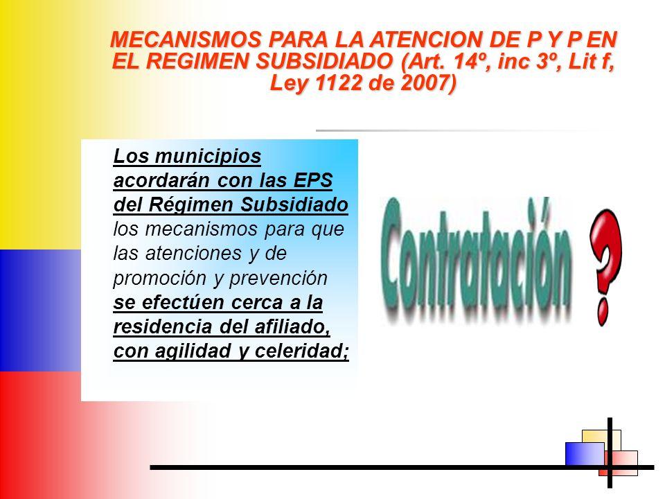 MECANISMOS PARA LA ATENCION DE P Y P EN EL REGIMEN SUBSIDIADO (Art