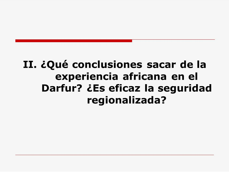 II. ¿Qué conclusiones sacar de la experiencia africana en el Darfur