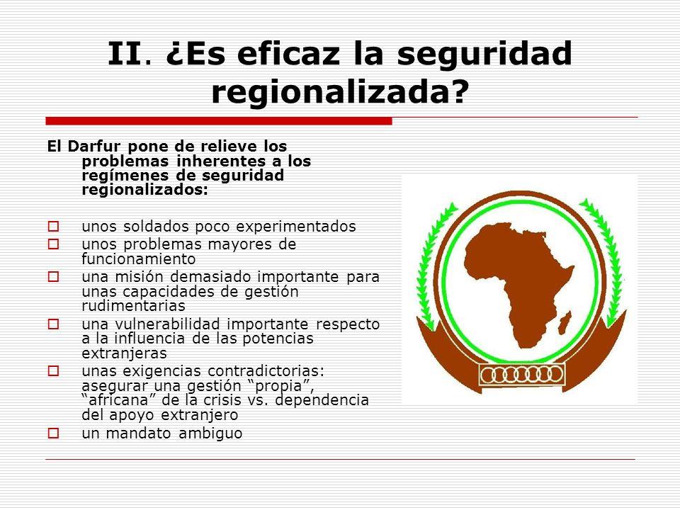 II. ¿Es eficaz la seguridad regionalizada