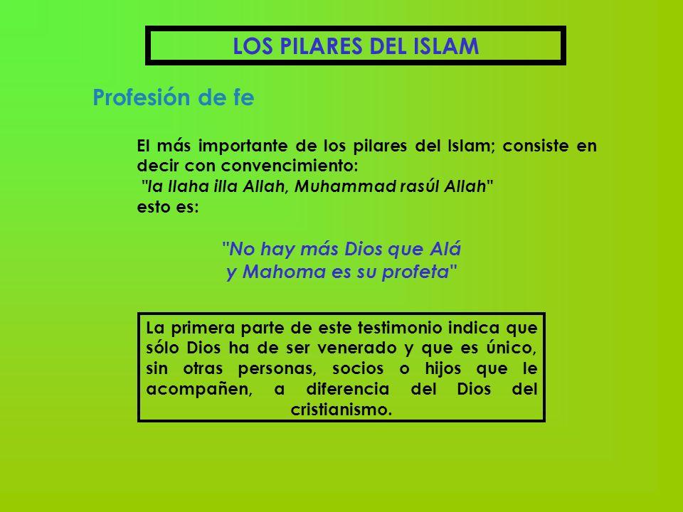 No hay más Dios que Alá y Mahoma es su profeta