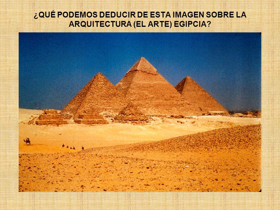 ¿QUÉ PODEMOS DEDUCIR DE ESTA IMAGEN SOBRE LA ARQUITECTURA (EL ARTE) EGIPCIA