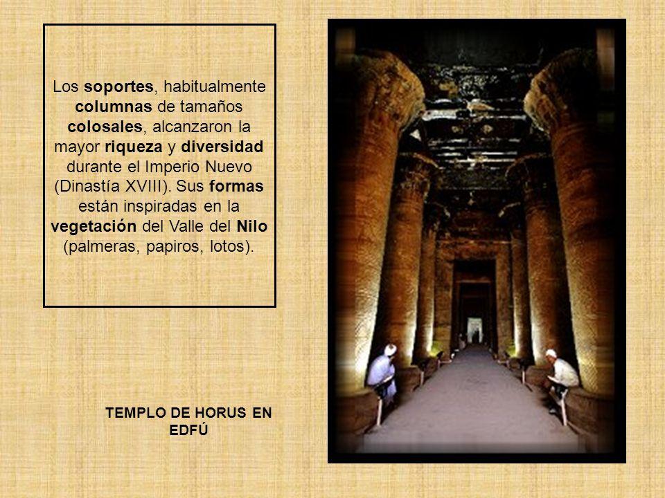 Los soportes, habitualmente columnas de tamaños colosales, alcanzaron la mayor riqueza y diversidad durante el Imperio Nuevo (Dinastía XVIII). Sus formas están inspiradas en la vegetación del Valle del Nilo (palmeras, papiros, lotos).