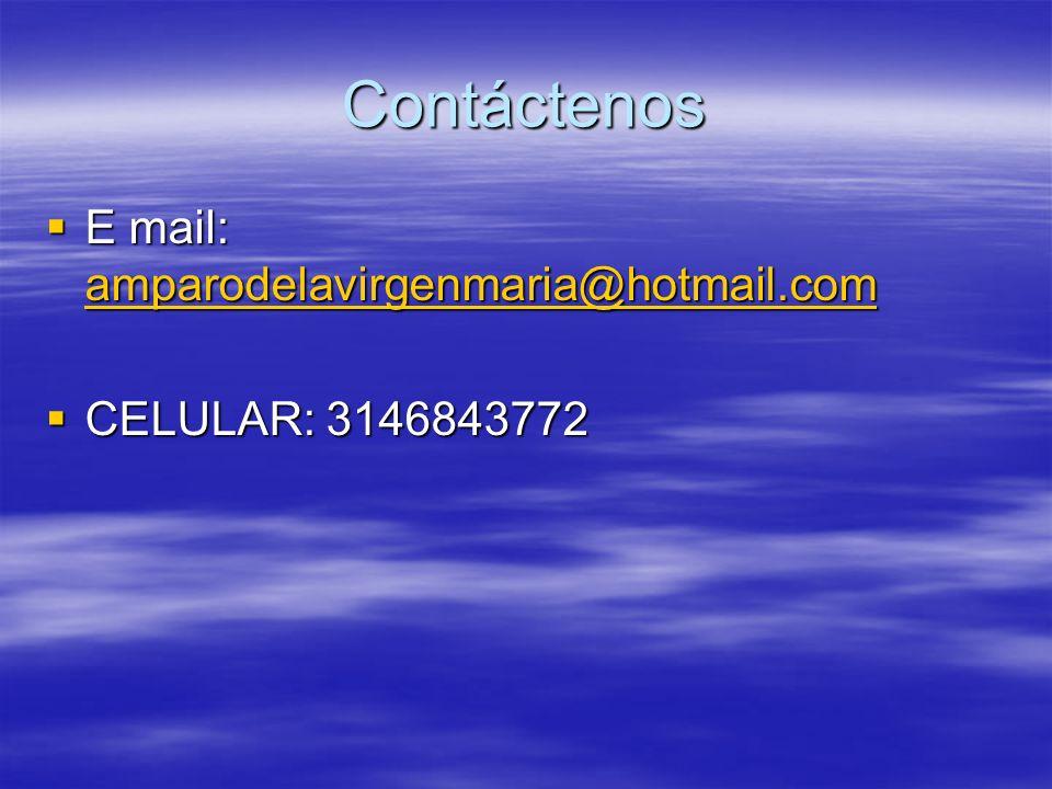 Contáctenos E mail: amparodelavirgenmaria@hotmail.com