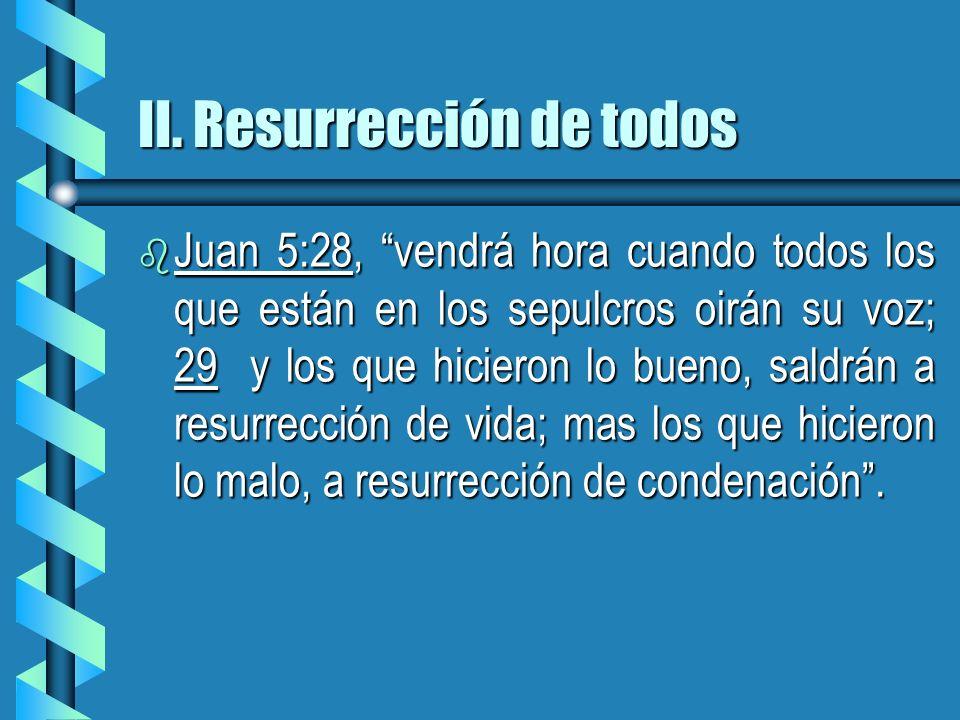 II. Resurrección de todos