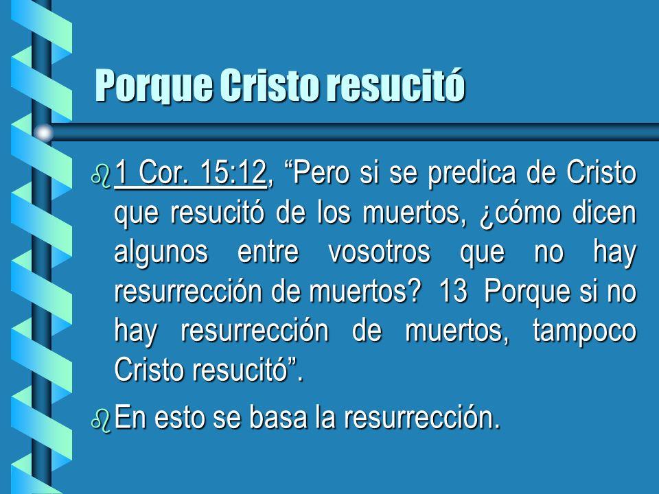 Porque Cristo resucitó