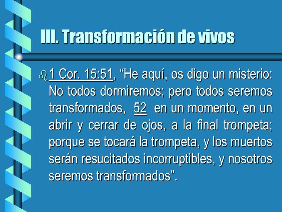III. Transformación de vivos