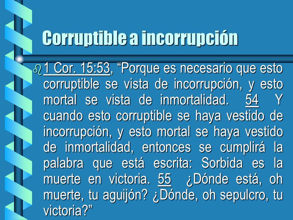 Corruptible a incorrupción