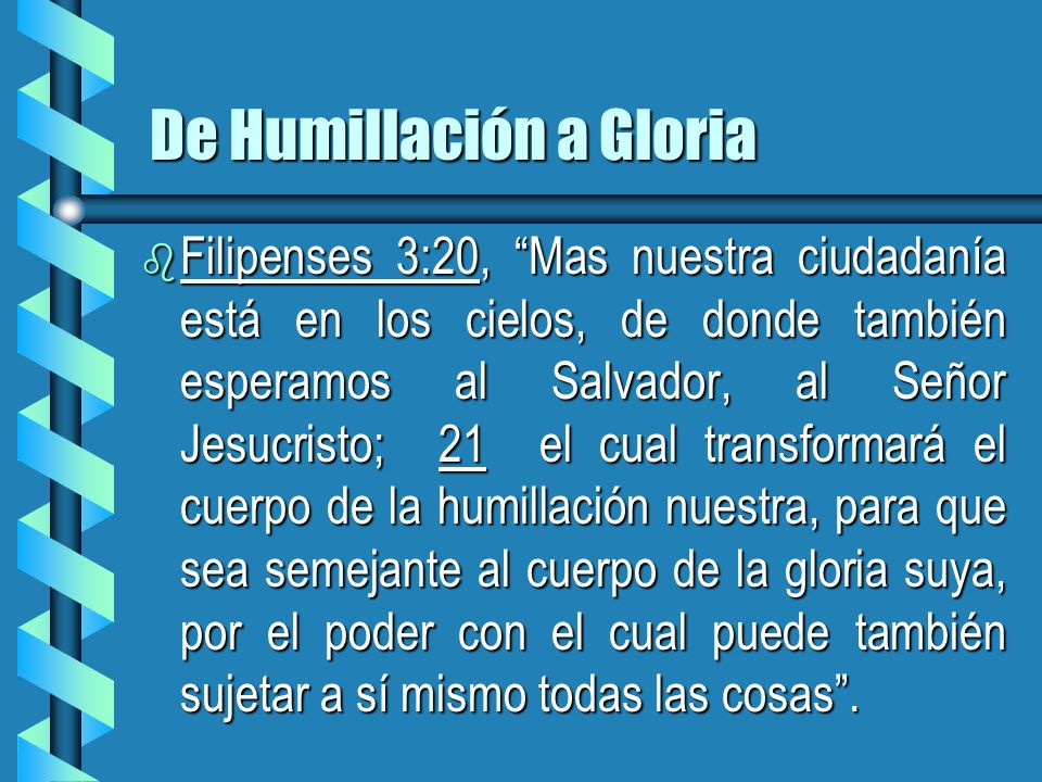 De Humillación a Gloria