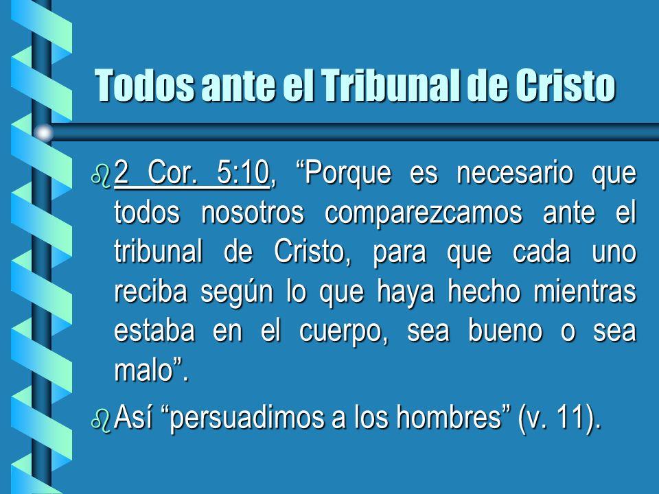 Todos ante el Tribunal de Cristo
