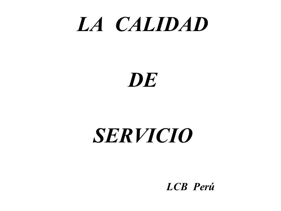 LA CALIDAD DE SERVICIO LCB Perú