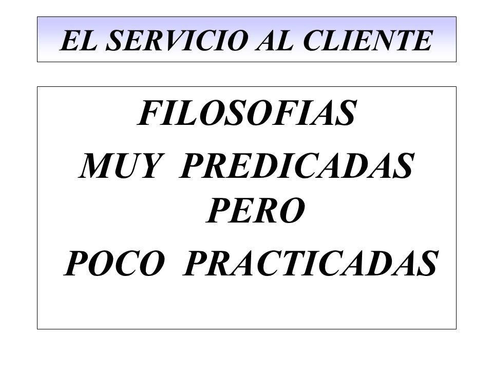 FILOSOFIAS MUY PREDICADAS PERO POCO PRACTICADAS