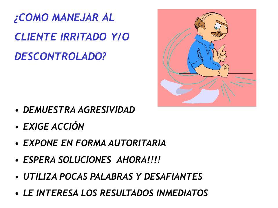 ¿COMO MANEJAR AL CLIENTE IRRITADO Y/O DESCONTROLADO