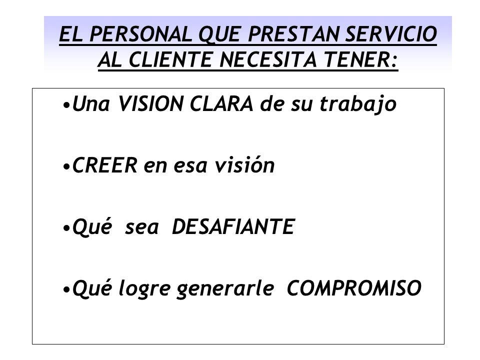 EL PERSONAL QUE PRESTAN SERVICIO AL CLIENTE NECESITA TENER: