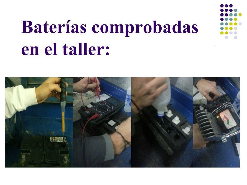 Baterías comprobadas en el taller: