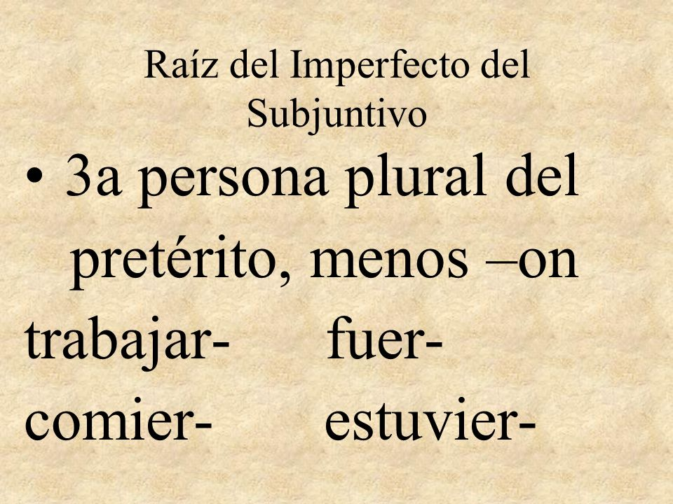 Raíz del Imperfecto del Subjuntivo
