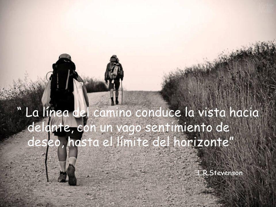 La línea del camino conduce la vista hacia delante, con un vago sentimiento de deseo, hasta el límite del horizonte