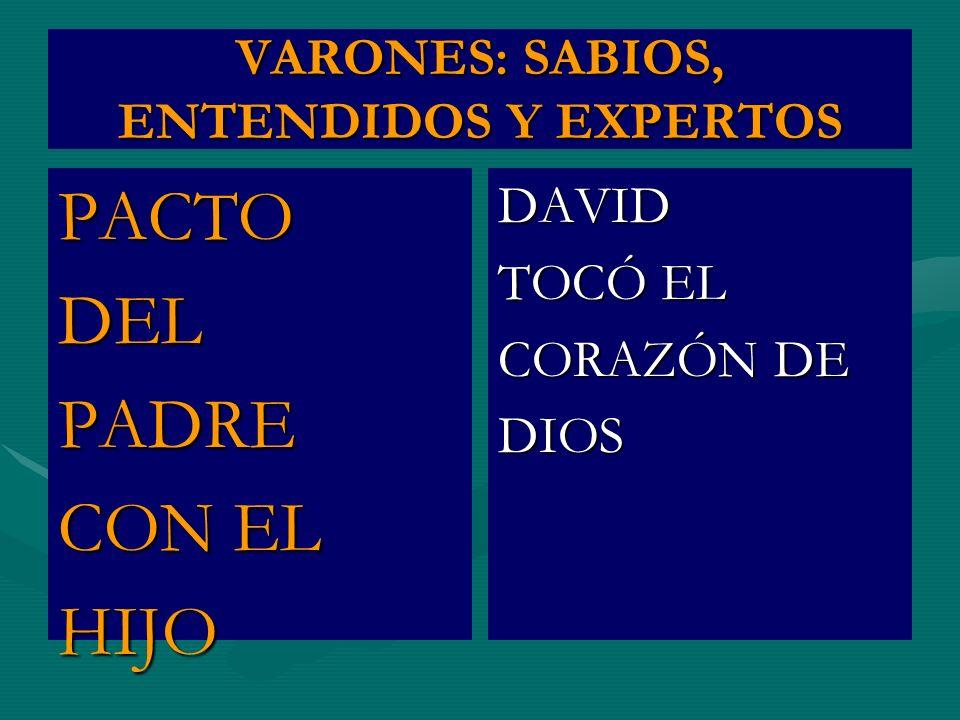 VARONES: SABIOS, ENTENDIDOS Y EXPERTOS