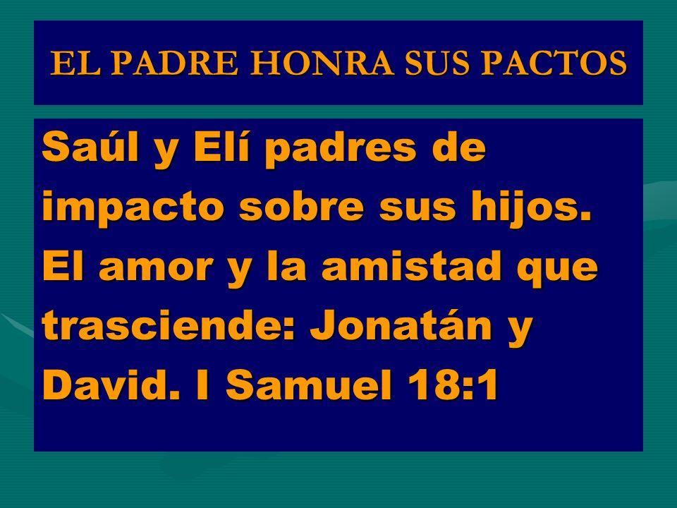 EL PADRE HONRA SUS PACTOS