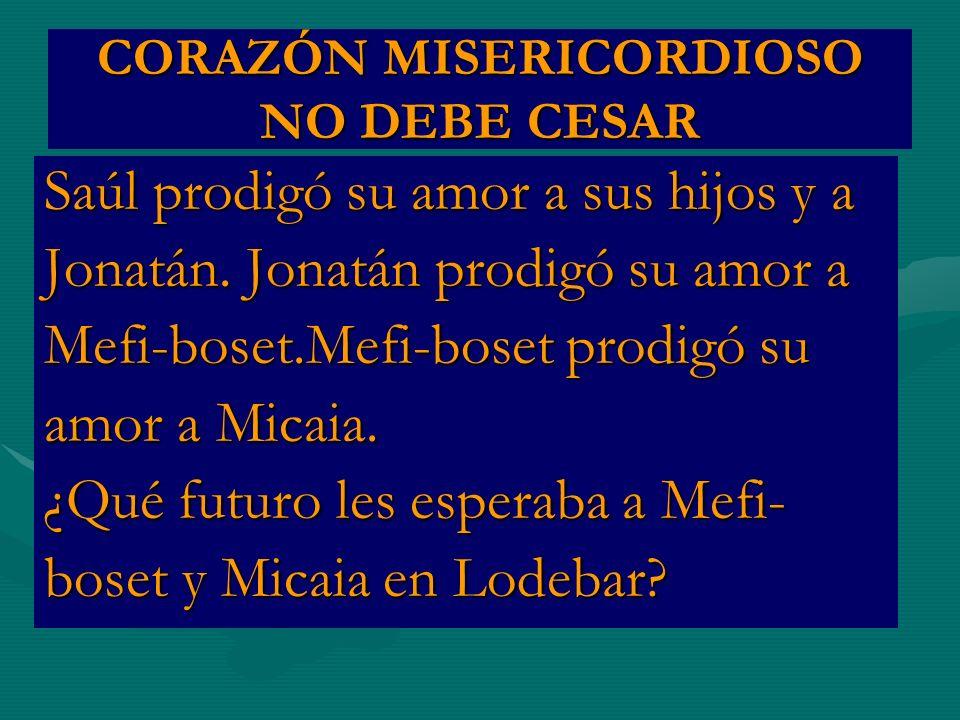 CORAZÓN MISERICORDIOSO NO DEBE CESAR
