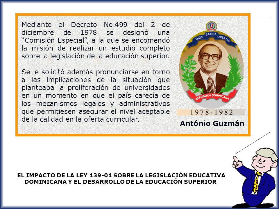 Mediante el Decreto No.499 del 2 de diciembre de 1978 se designó una Comisión Especial , a la que se encomendó la misión de realizar un estudio completo sobre la legislación de la educación superior.
