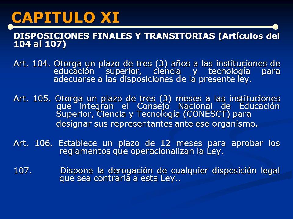 CAPITULO XI DISPOSICIONES FINALES Y TRANSITORIAS (Artículos del 104 al 107)
