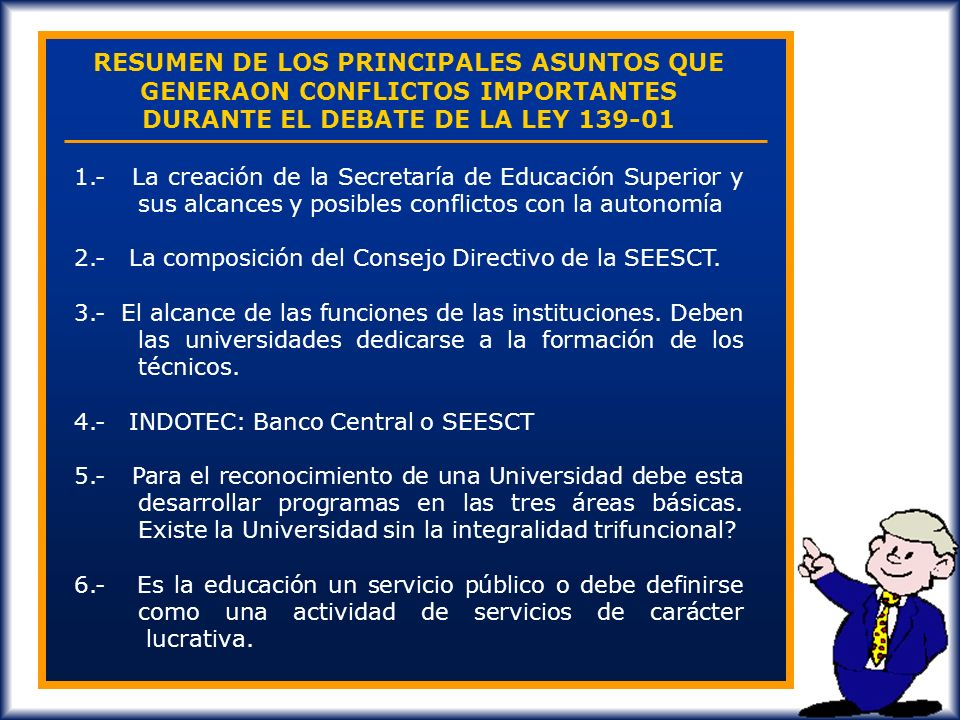 RESUMEN DE LOS PRINCIPALES ASUNTOS QUE GENERAON CONFLICTOS IMPORTANTES DURANTE EL DEBATE DE LA LEY 139-01