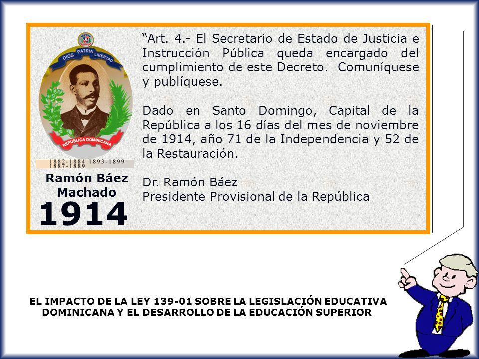 Art. 4.- El Secretario de Estado de Justicia e Instrucción Pública queda encargado del cumplimiento de este Decreto. Comuníquese y publíquese.