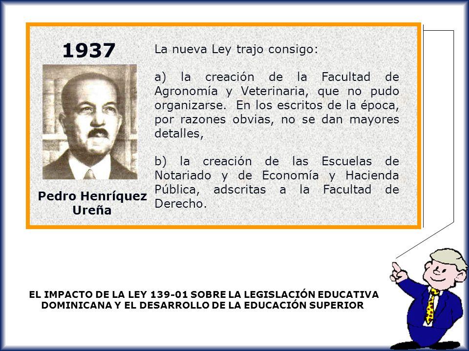 1937 La nueva Ley trajo consigo: