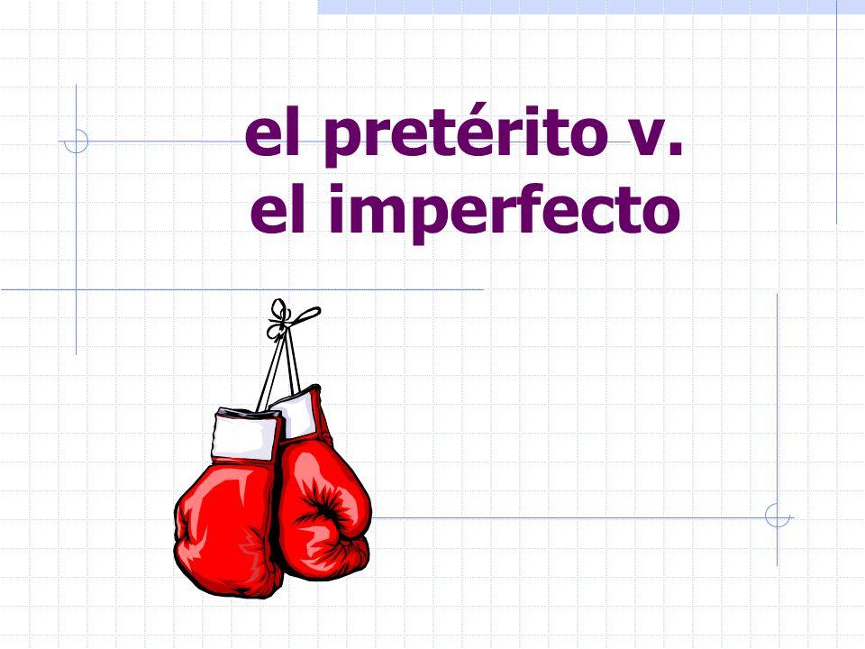 el pretérito v. el imperfecto