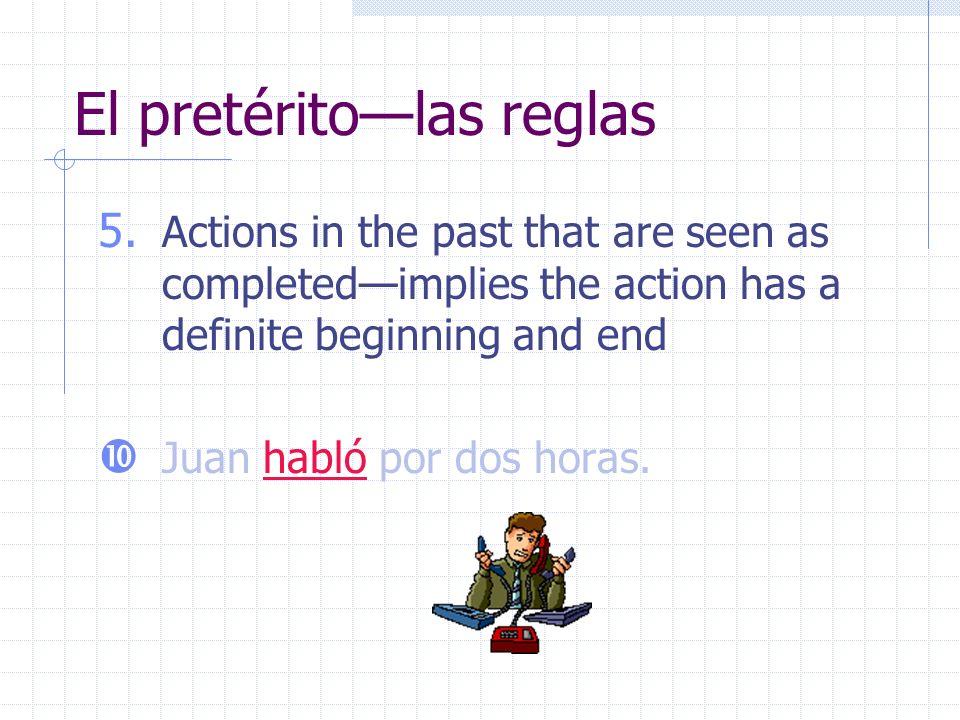 El pretérito—las reglas