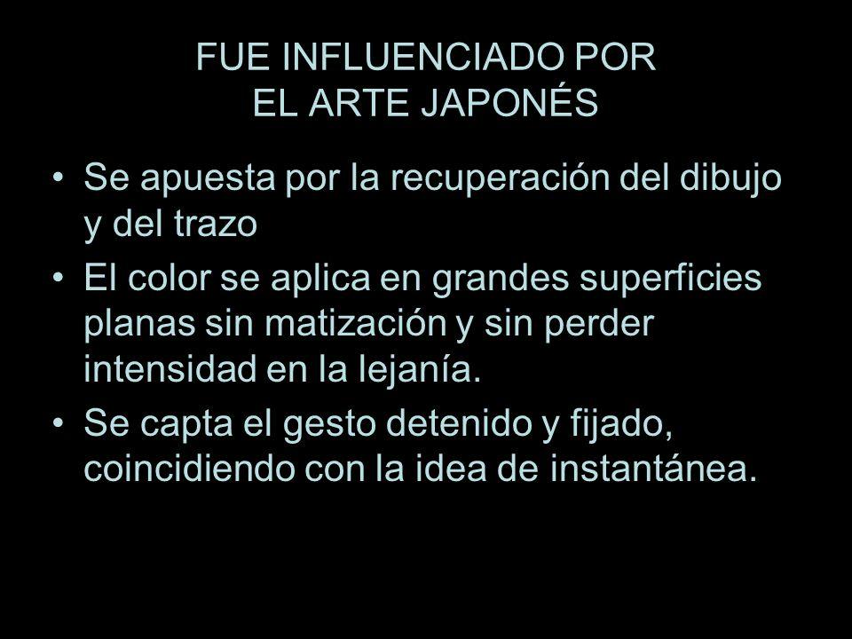 FUE INFLUENCIADO POR EL ARTE JAPONÉS