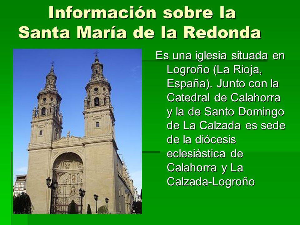 Información sobre la Santa María de la Redonda
